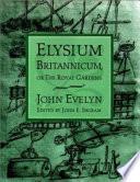 Elysium Britannicum  Or the Royal Gardens