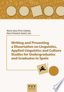 Writing and Presenting a Dissertation on Linguistics  Applied Linguistics and Culture Studies for Undergraduates and Graduates in Spain