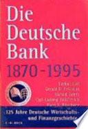 Die Deutsche Bank  1870 1995