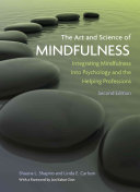 The Art and Science of Mindfulness