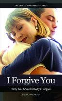 I Forgive You Why You Should Always Forgive