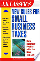 J K  Lasser s New Rules for Small Business Taxes