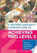 A Teaching Assistant s Complete Guide to Achieving NVQ Level 2