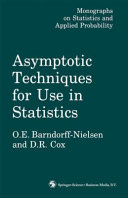 Asymptotic Techniques For Use In Statistics book