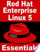 Red Hat Enterprise Linux 5 Essentials