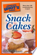 The Complete Idiot s Guide to Snack Cakes