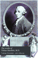 The Works of Tobias Smollett, M. D. With Memoirs of His Life: to which is Prefixed A View of the Commencement and Progress of Romance