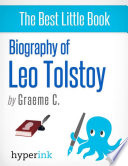 Leo Tolstoy  Biography of the Author of War and Peace and Anna Karenina