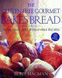 The Gluten Free Gourmet Bakes Bread