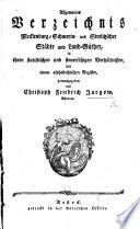Allgemeines Verzeichnis Mecklenburg-Schwerin- und Strelitzscher Städte und Land-Güther, in ihren statistischen und steuerfähigen Verhältnissen, etc