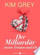 Der Milliardär, meine Träume und ich