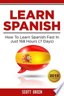 Learn Spanish   How To Learn Spanish Fast In Just 168 Hours  7 Days