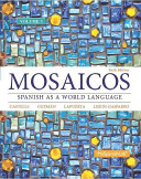 Mosaicos  Volume 3 with Myspanishlab with Pearson Etext    Access Card Package  One Semester Access
