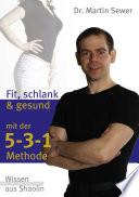 Fit, schlank und gesund mit der 5-3-1-Methode