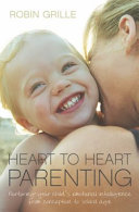 Heart to Heart Parenting With Your Baby And Toddler