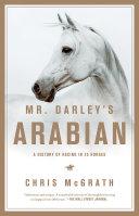 Mr  Darley s Arabian  High Life  Low Life  Sporting Life  A History of Racing in Twenty Five Horses