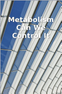 Metabolism Can We Control It