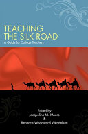 Teaching the Silk Road In The College Classroom Discusses Why