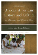 Interpreting African American History and Culture at Museums and Historic Sites Methodologies Including Investigating Church And Legal
