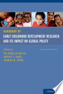 Handbook Of Early Childhood Development Research And Its Impact On Global Policy