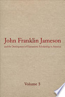 John Franklin Jameson and the Development of Humanistic Scholarship in America  The Carnegie Institution of Washington and the Library of Congress  1905 1937