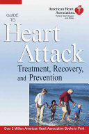 The American Heart Association Guide to Heart Attack Treatment