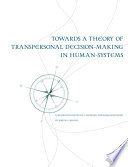 Towards A Theory Of Transpersonal Decision Making In Human Systems