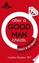 After A Good Man Cheats