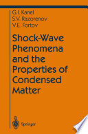 Shock Wave Phenomena and the Properties of Condensed Matter