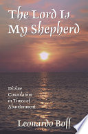 The Lord Is My Shepherd  Divine Consolation in Times Of Abandonment