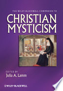 The Wiley Blackwell Companion to Christian Mysticism