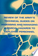 Review of the Army s Technical Guides on Assessing and Managing Chemical Hazards to Deployed Personnel