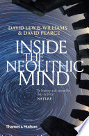 Inside The Neolithic Mind Consciousness Cosmos And The Realm Of The Gods
