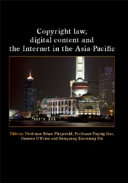 Copyright Law, Digital Content And The Internet In The Asia-Pacific : provides a unique insight into the...