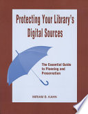 Protecting Your Library s Digital Sources Book PDF