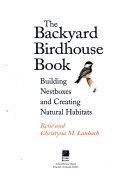 The Backyard Birdhouse Book