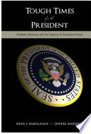 Tough Times for the President President This Book Broadens The Understanding