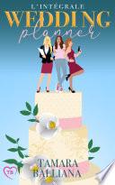 Wedding Planner l'intégrale: Des comédies romantiques 100% feel-good !