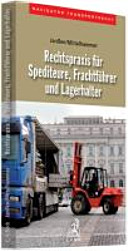 Rechtspraxis für Spediteure, Frachtführer und Lagerhalter