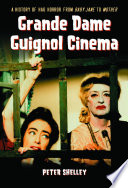 Grande Dame Guignol Cinema Dames In Horror Settings Following A History