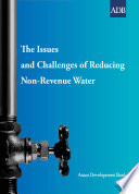 The Issues and Challenges of Reducing Non Revenue Water