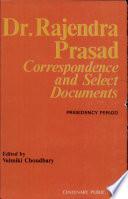 Dr Rajendra Prasad Correspondence And Select Documents