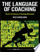 The Language of Coaching: The Art and Science of Teaching Movement