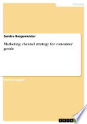 Marketing channel strategy for consumer goods
