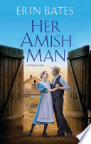 Her Amish Man The Heart Of The Beautiful Amish Country