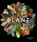 Plant: Exploring the Botanical World Of The Most Beautiful And Pioneering Botanical