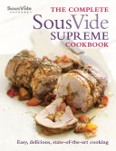 The Complete Sous Vide Supreme Cookbook