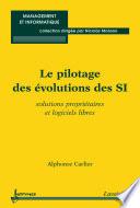Le pilotage des évolutions des SI : solutions propriétaires et logiciels libres