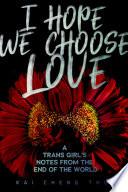I Hope We Choose Love Book PDF