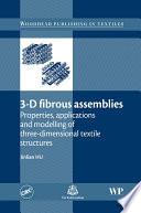 3 D Fibrous Assemblies
